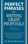 Perfect Phrases for Writing Grant Proposals (2011)