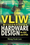 VLIW Microprocessor Hardware Design: On ASIC and FPGA (2010)