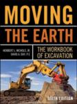 Moving The Earth: The Workbook of Excavation Sixth Edition (2002)