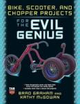Bike, Scooter, and Chopper Projects for the Evil Genius (2006)