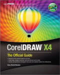 CorelDRAW® X4: The Official Guide (2009)