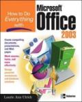 How to Do Everything with Microsoft Office 2003 (2009)