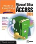 How to Do Everything with Microsoft Office Access 2003 (2009)