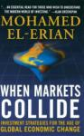When Markets Collide: Investment Strategies for the Age of Global Economic Change (2007)