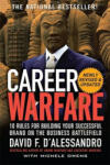 Career Warfare: 10 Rules for Building a Sucessful Personal Brand on the Business Battlefield (2007)