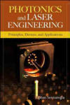 Photonics and Laser Engineering: Principles, Devices, and Applications (2007)