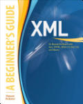XML: A Beginner's Guide: Go Beyond the Basics with Ajax, XHTML, XPath 2.0, XSLT 2.0 and XQuery (2003)