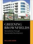Greening Brownfields: Remediation Through Sustainable Development: Remediation Through Sustainable Development (2010)