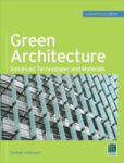 Green Architecture (GreenSource Books): Advanced Technolgies and Materials (2001)
