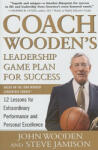 Coach Wooden's Leadership Game Plan for Success: 12 Lessons for Extraordinary Performance and Personal Excellence (2004)