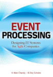 Event Processing: Designing IT Systems for Agile Companies: Designing IT Systems for Agile Companies (2011)