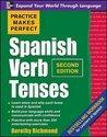 Practice Makes Perfect Spanish Verb Tenses, Second Edition (2005)