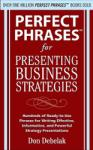 Perfect Phrases for Presenting Business Strategies (2001)