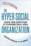 The Hyper-Social Organization: Eclipse Your Competition by Leveraging Social Media (2009)