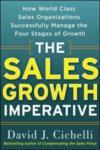 The Sales Growth Imperative: How World Class Sales Organizations Successfully Manage the Four Stages of Growth (2010)