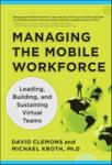 Managing the Mobile Workforce: Leading, Building, and Sustaining Virtual Teams (2012)