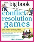 The Big Book of Conflict Resolution Games: Quick, Effective Activities to Improve Communication, Trust and Collaboration (2007)