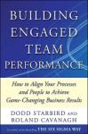Building Engaged Team Performance: Align Your Processes and People to Achieve Game-Changing Business Results (2012)