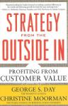 Strategy from the Outside in: Profiting from Customer Value (2008)
