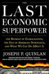 The Last Economic Superpower: The Retreat of Globalization, the End of American Dominance, and What We Can Do About It (2010)