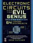 Electronic Circuits for the Evil Genius 2/E (2011)