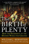 The Birth of Plenty: How the Prosperity of the Modern Work was Created (2008)