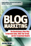 Blog Marketing: The Revolutionary New Way to Increase Sales, Build Your Brand, and Get Exceptional Results (2001)