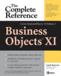 BusinessObjects XI (Release 2): The Complete Reference (2007)