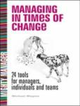 Managing in Times of Change: 24 Tools for Managers, Individuals and Teams (UK Edition): 24 Tools for Managers, Individuals and Teams (2003)