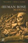 The Human Bone Manual (ISBN: 9780120884674)