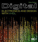 Digital Electronics and Design with VHDL (ISBN: 9780123742704)