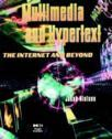 Multimedia and Hypertext: The Internet and Beyond (ISBN: 9780125184083)