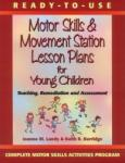 Ready-To-Use Motor Skills Movement Station Lesson Plans for Young Children: Teaching, Remediation, and Assessment (2001)