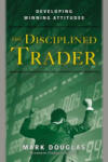 The Disciplined Trader: Developing Winning Attitudes (2004)