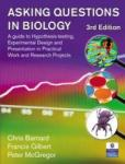Asking Questions in Biology: A Guide to Hypothesis Testing, Experimental Design and Presentation in Practical Work and Research Projects (2006)