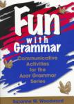 Fun with Grammar: Communicative Activities for the Azar Grammar Series (2008)