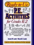 Ready-To-Use P. E. Activities for Grades K-2 (2010)
