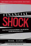 Financial Shock: Global Panic and Government Bailouts--How We Got Here and What Must Be Done to Fix It (2005)