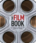 The Film Book: A Complete Guide To The World of Cinema (2011)