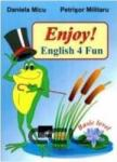 AIUS Enjoy! English 4 Fun - Daniela Micu, Petrisor Militaru (2012)