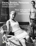 Faces, Bodies, Personas: Tracing Cuban Stories (2008)