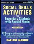 Social Skills Activities for Secondary Students with Special Needs, Grades 6-12: Leading from Fragmentation to Engagement (ISBN: 9780470259368)