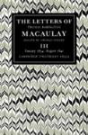 The Letters of Thomas Babington Macaulay: Volume 3, January 1834 August 1841 (2010)