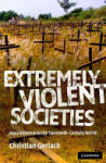 Extremely Violent Societies: Mass Violence in the Twentieth-Century World (2010)
