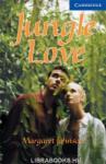 Cambridge English Readers 5 Upper Intermediate Jungle Love Book (2008)