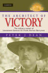 The Architect of Victory: The Military Career of Lieutenant-General Sir Frank Horton Berryman (2003)