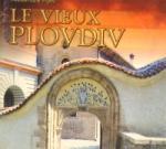 Le vieux Plovdiv/Старият Пловдив/ (ISBN: 9789545793912)