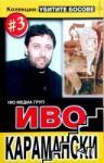 Убитите босове 3: Иво Карамански (2008)