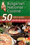 Bulgarian National Cuisine (ISBN: 9789546858962)