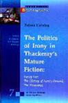 The Politics of Irony in Thackeray's Mature Fiction: Vanity Fair, The History of Henry Esmond, The Newcomes (ISBN: 9789540728230)
